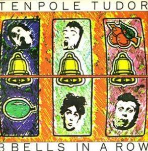 Cover - Tenpole Tudor: 3 Bells In A Row