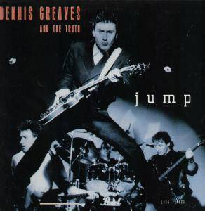 Dennis Greaves & The Truth: Jump - Cover