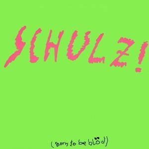 Schulz!: Schulz! (Born To Be Blöd) - Cover