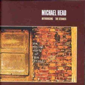 Michael Head & The Strands: Magical World Of The Strands, The - Cover
