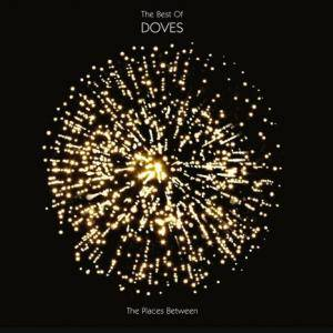 Doves: Places Between: The Best Of Doves, The - Cover