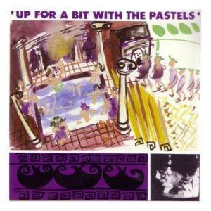The Pastels: Up For A Bit With The Pastels - Cover