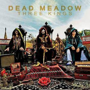 Cover - Dead Meadow: Three Kings