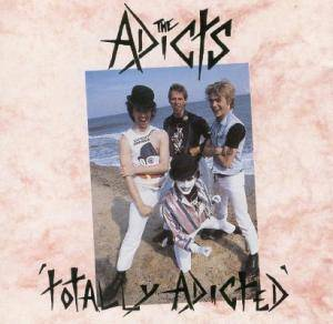 The Adicts: Totally Adicted - Cover