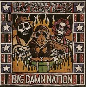 Cover - Reverend Peyton's Big Damn Band, The: Big Damn Nation