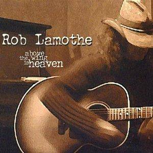 Cover - Rob Lamothe: Above The Wing Of Heaven