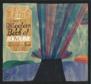 Not Given Lightly: A Tribute To The Giant Golden Book Of New Zealands Alternative Music Scene - Cover