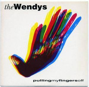 Cover - Wendys, The: Pulling My Fingers Off