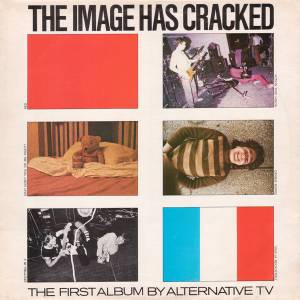 Cover - Alternative TV: Image Has Cracked, The