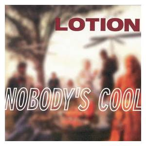 Lotion: Nobody's Cool - Cover