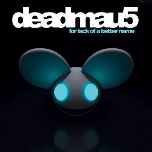 Cover - Deadmau5: For A Lack Of A Better Name