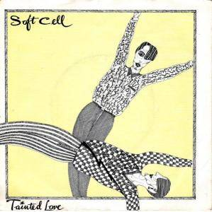 "Soft Cell: Tainted Love (7"") - Bild 1"