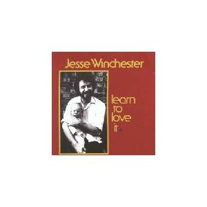 Cover - Jesse Winchester: Learn To Love It