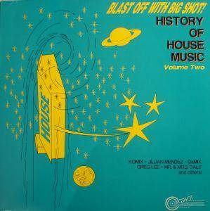 Blast off with big shot history of house music volume two for House music facts