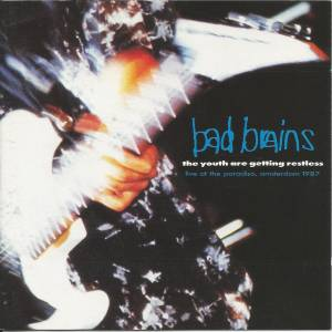 Bad Brains: Youth Are Getting Restless - Live At The Paradiso, Amsterdam 1987, The - Cover