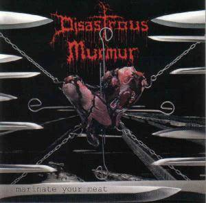 Cover - Disastrous Murmur: Marinate Your Meat