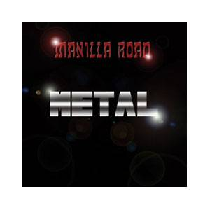 Manilla Road: Metal - Cover