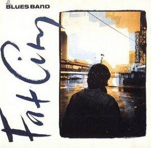 Cover - Blues Band, The: Fat City