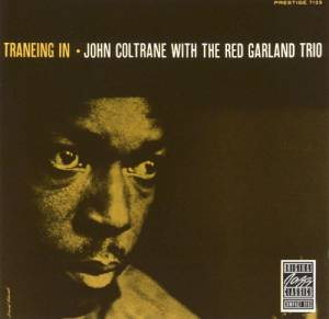 John Coltrane With The Red Garland Trio: Traneing In - Cover