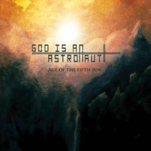 God Is An Astronaut: Age Of The Fifth Sun - Cover
