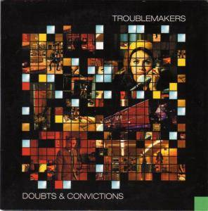 Cover - Troublemakers: Doubts & Convictions