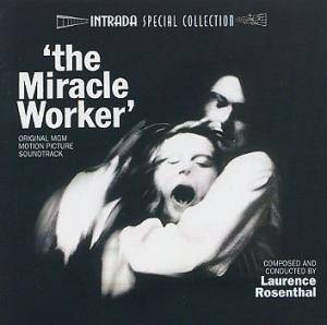 Cover - Laurence Rosenthal: Miracle Worker, The