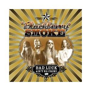 Cover - Blackberry Smoke: Bad Luck Ain't No Crime