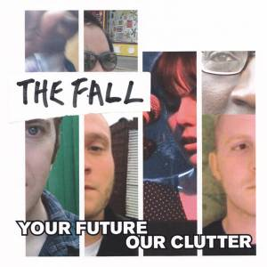 The Fall: Your Future Our Clutter (CD) - Bild 1