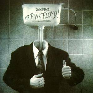 Roger Waters: Goodbye Mr. Pink Floyd! - Cover