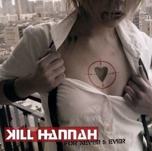 Cover - Kill Hannah: For Never & Ever