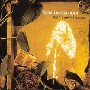 Sarah McLachlan: Freedom Sessions, The - Cover