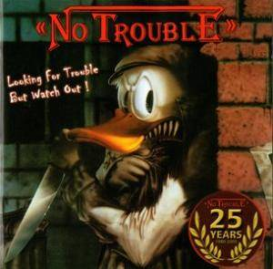 Cover - No Trouble: Looking For Trouble But Watch Out!