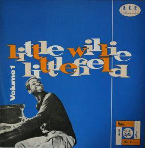 Cover - Little Willie Littlefield: Little Willie Littlefield Volume 1