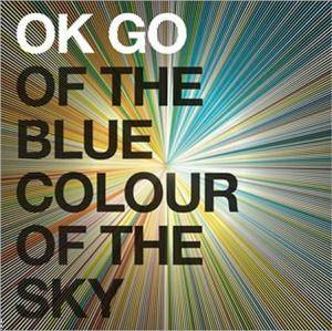 Cover - OK Go: Of The Blue Colour Of The Sky