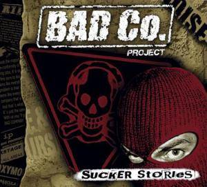 Bad Co. Project: Sucker Stories - Cover