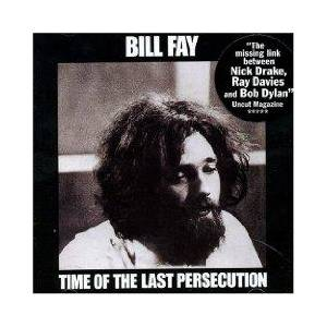 Cover - Bill Fay: Time Of The Last Persecution