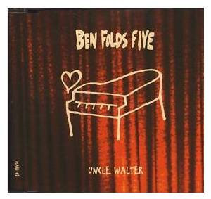 Cover - Ben Folds Five: Uncle Walter