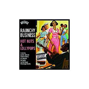 Cover - Lucille Bogan: Raunchy Business - Hot Nuts & Looypops