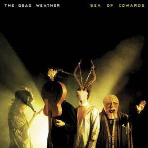 Cover - Dead Weather, The: Sea Of Cowards