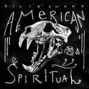 Dirty Sweet: American Spiritual - Cover