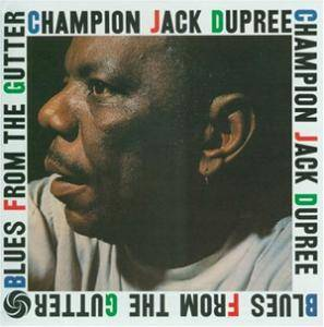 Champion Jack Dupree: Blues From The Gutter - Cover
