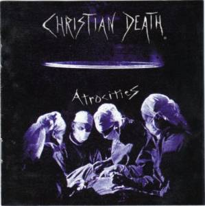 Christian Death: Atrocities (CD) - Bild 1