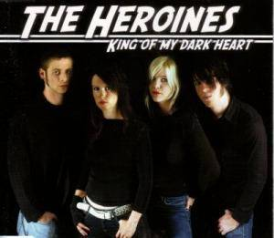 Cover - Heroines, The: King Of My Dark Heart