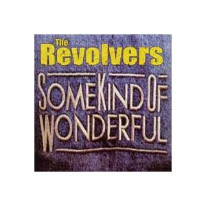 Cover - Revolvers, The: Some Kind Of Wonderful