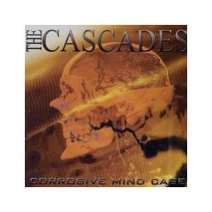 Cover - Cascades, The: Corrosive Mind Cage