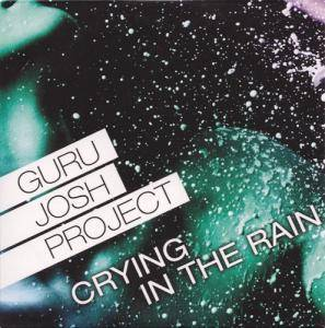 Cover - Guru Josh Project: Crying In The Rain