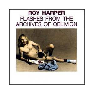 Roy Harper: Flashes From The Archives Of Oblivion - Cover