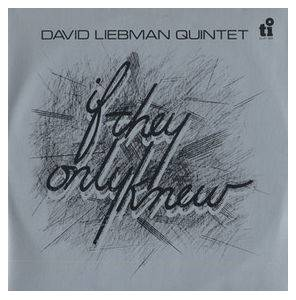 Cover - David Liebman: If They Only Knew
