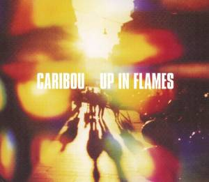 Cover - Caribou: Up In Flames