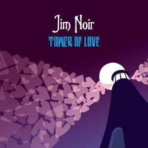 Cover - Jim Noir: Tower Of Love